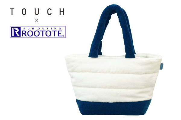 TOUCH×ROOTOTE